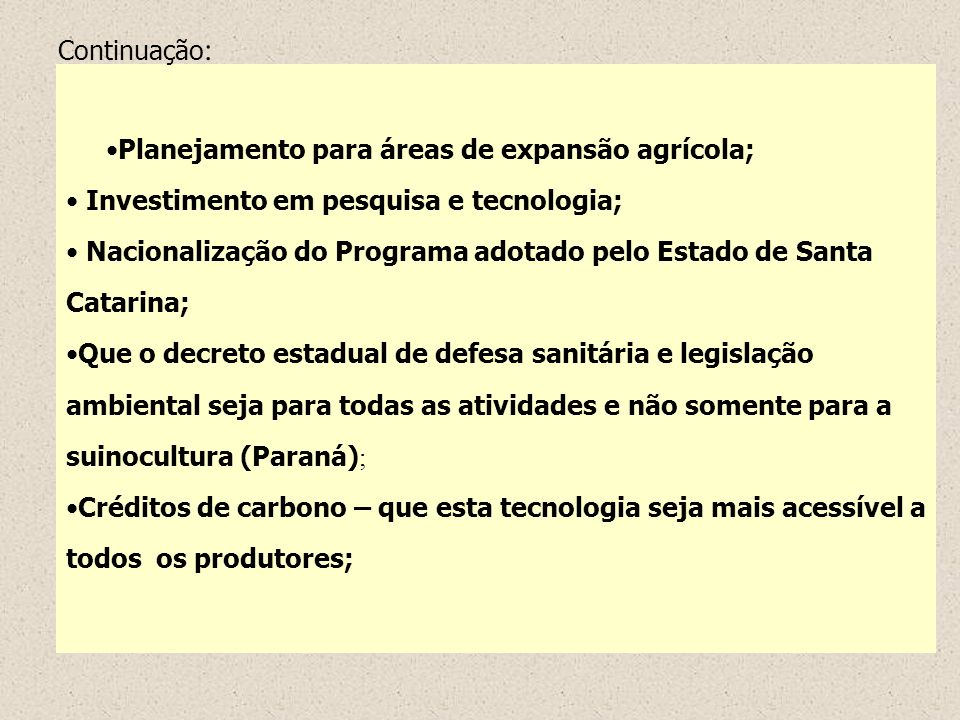 Continuação:Planejamento para áreas de expansão agrícola; Investimento em pesquisa e tecnologia;