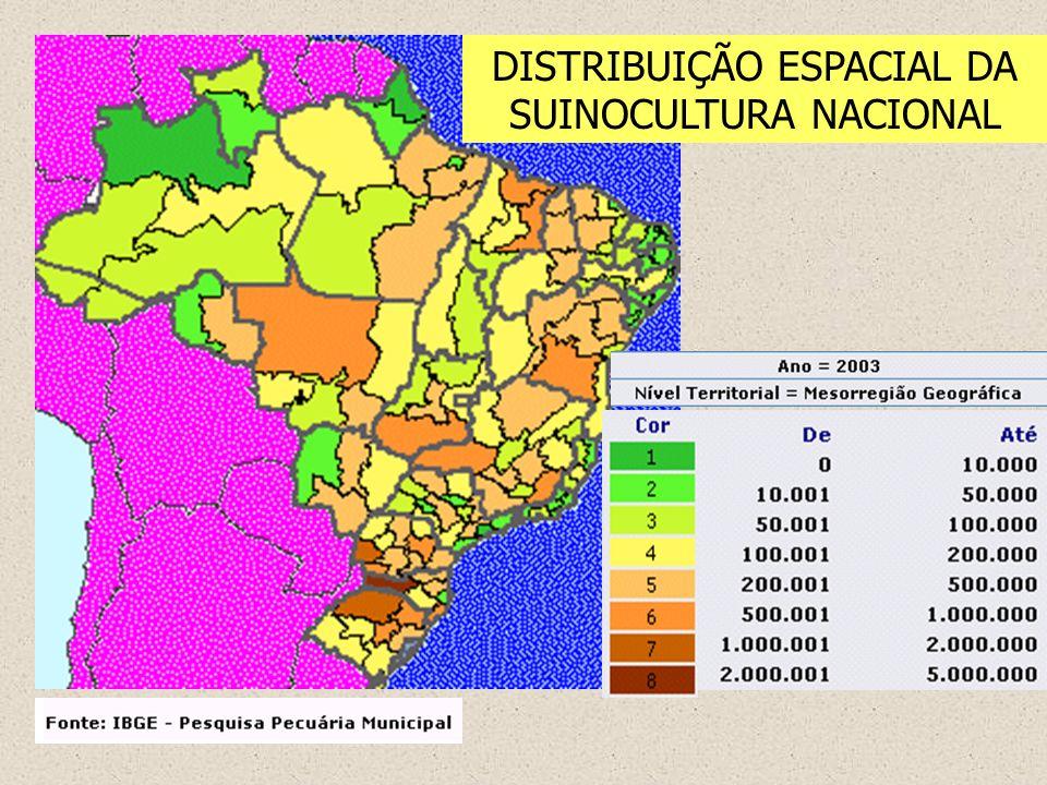 DISTRIBUIÇÃO ESPACIAL DA SUINOCULTURA NACIONAL
