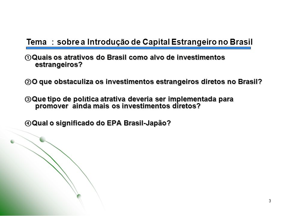 Tema :sobre a Introdução de Capital Estrangeiro no Brasil