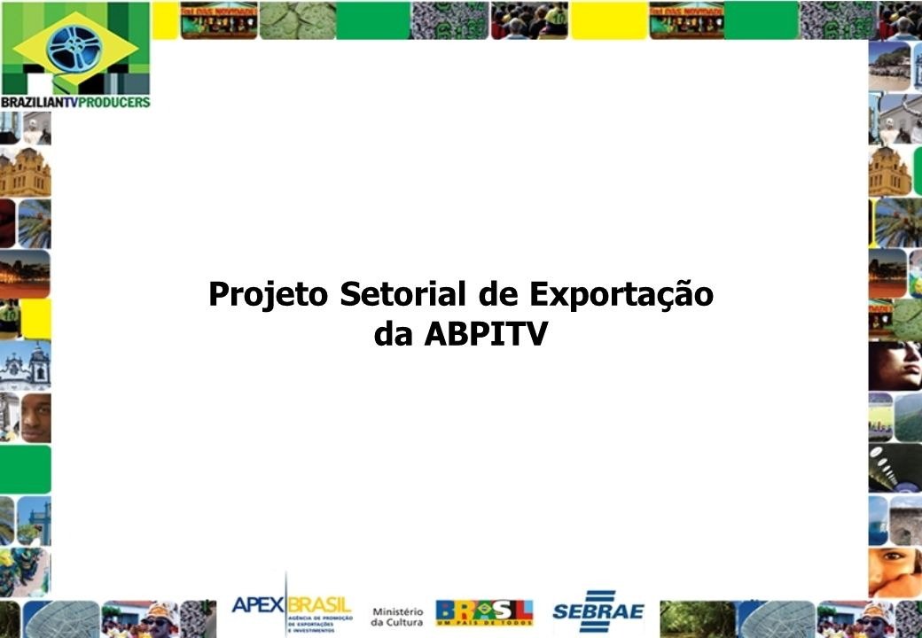 Projeto Setorial de Exportação da ABPITV