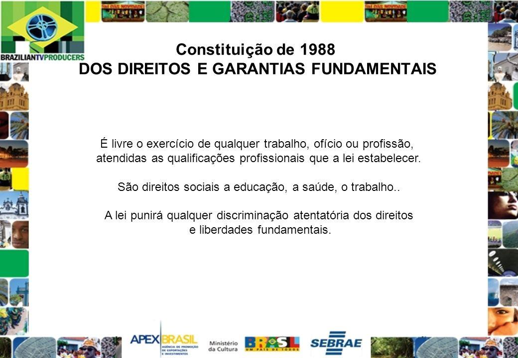 Constituição de 1988 DOS DIREITOS E GARANTIAS FUNDAMENTAIS