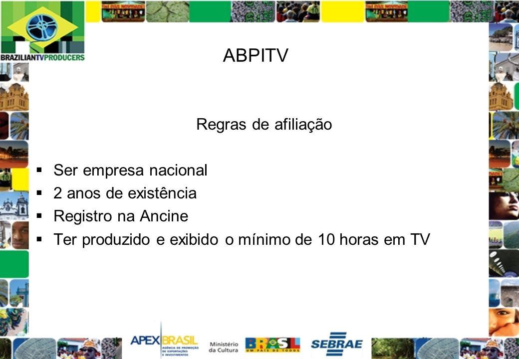 ABPITV Regras de afiliação Ser empresa nacional 2 anos de existência