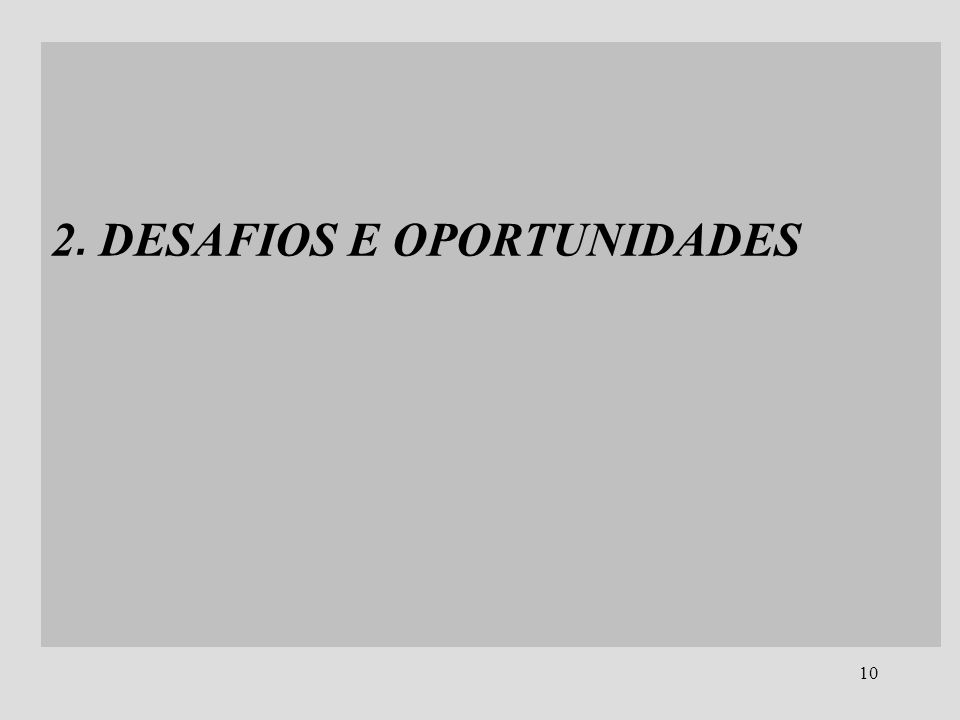 2. DESAFIOS E OPORTUNIDADES