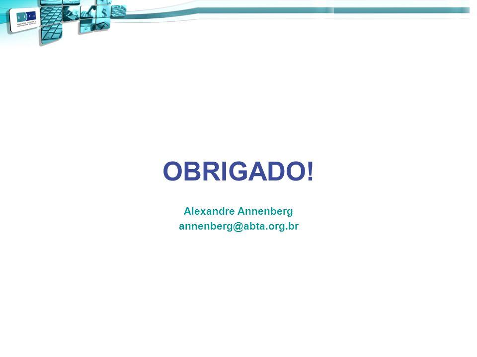 OBRIGADO! Alexandre Annenberg annenberg@abta.org.br