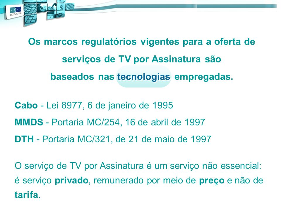 Os marcos regulatórios vigentes para a oferta de