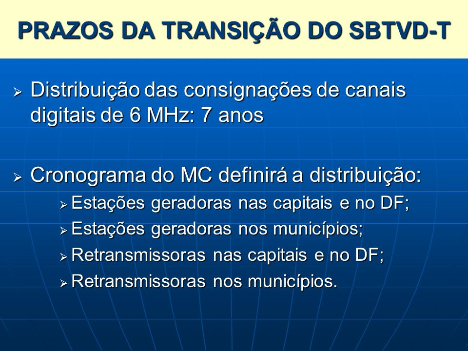 PRAZOS DA TRANSIÇÃO DO SBTVD-T