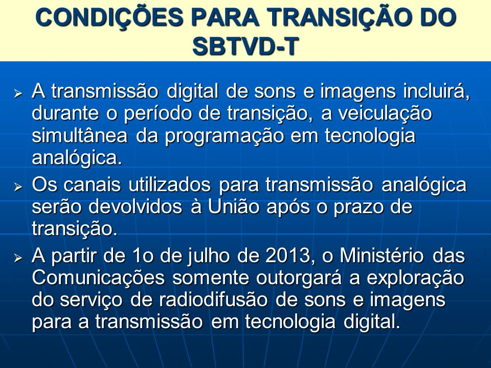 CONDIÇÕES PARA TRANSIÇÃO DO SBTVD-T