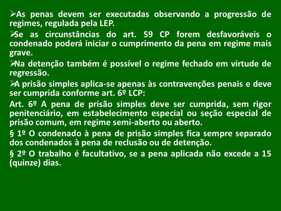 As penas devem ser executadas observando a progressão de regimes, regulada pela LEP.