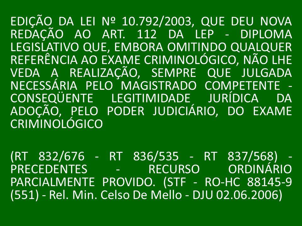 EDIÇÃO DA LEI Nº 10. 792/2003, QUE DEU NOVA REDAÇÃO AO ART
