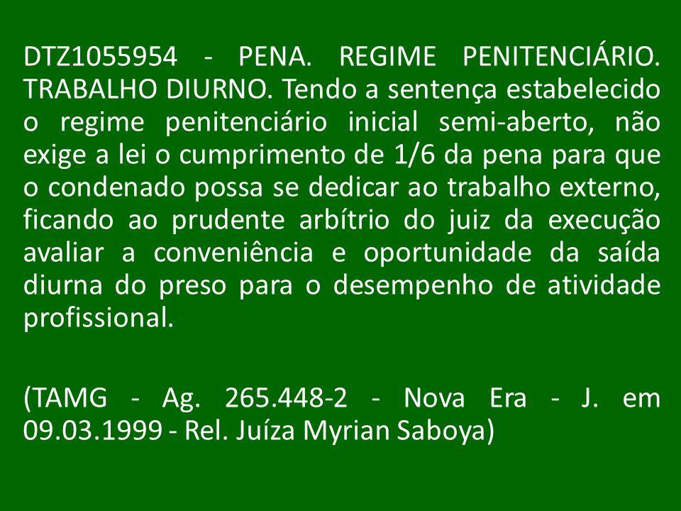 DTZ1055954 - PENA. REGIME PENITENCIÁRIO. TRABALHO DIURNO
