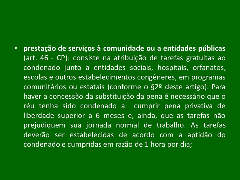 prestação de serviços à comunidade ou a entidades públicas (art