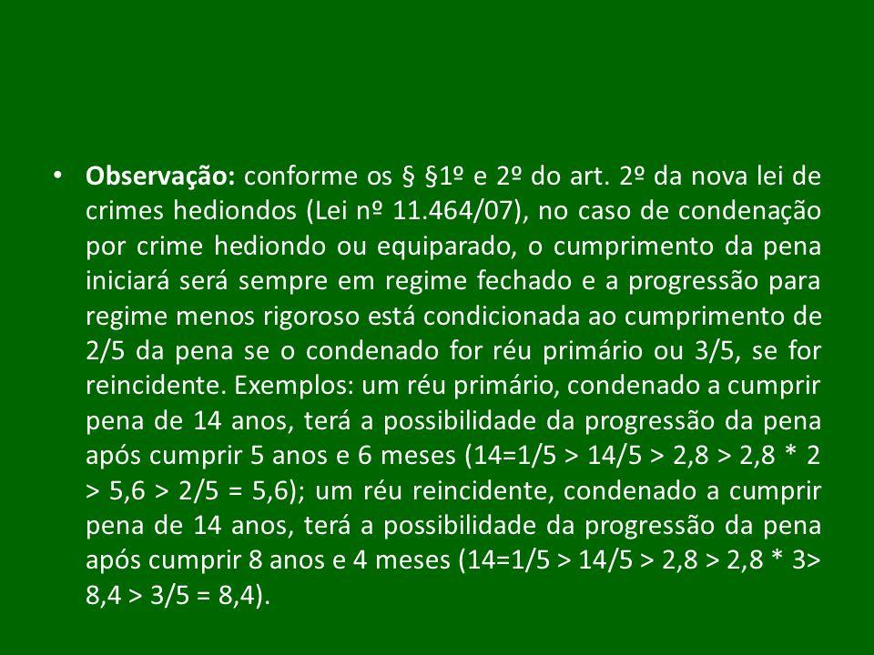 Observação: conforme os § §1º e 2º do art