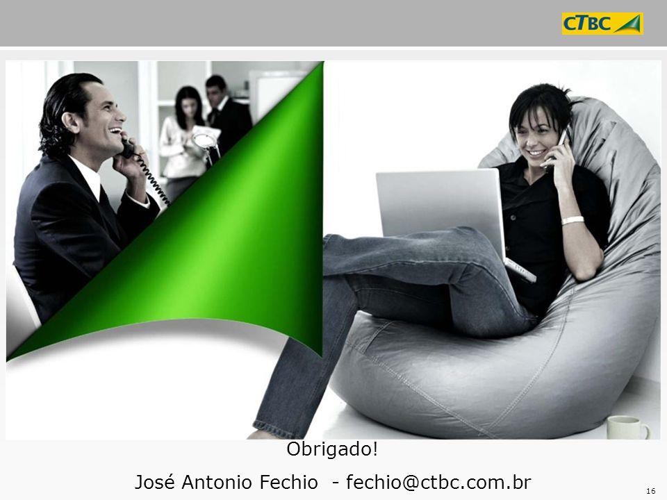 José Antonio Fechio - fechio@ctbc.com.br