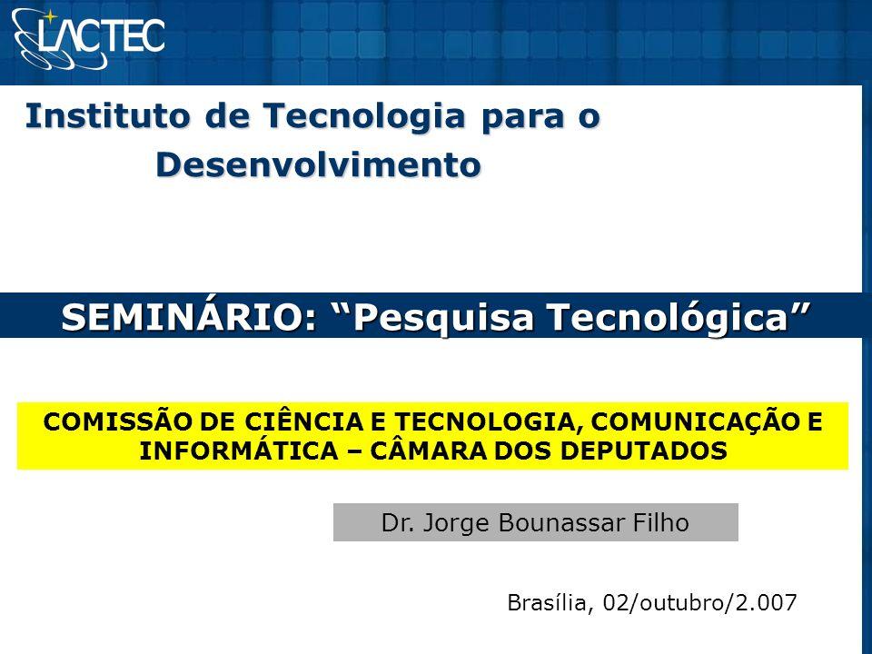 Instituto de Tecnologia para o SEMINÁRIO: Pesquisa Tecnológica