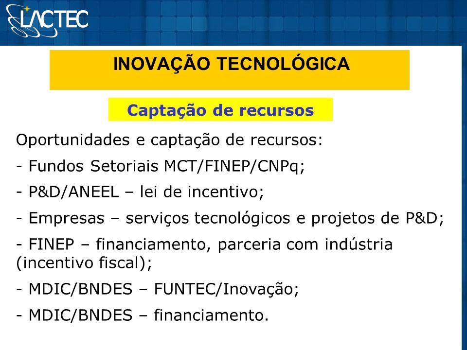 INOVAÇÃO TECNOLÓGICA Captação de recursos