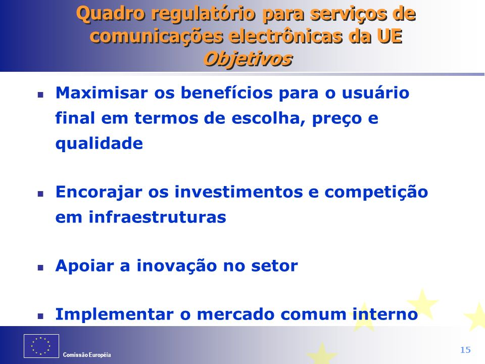 Quadro regulatório para serviços de comunicações electrônicas da UE Objetivos