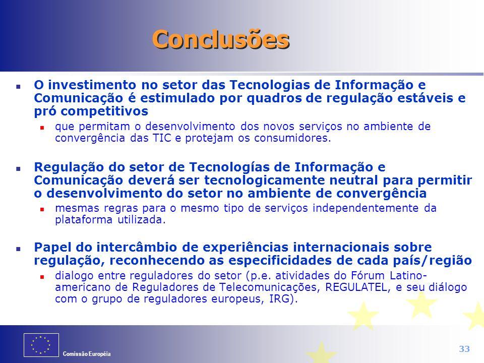 Conclusões O investimento no setor das Tecnologias de Informação e Comunicação é estimulado por quadros de regulação estáveis e pró competitivos.