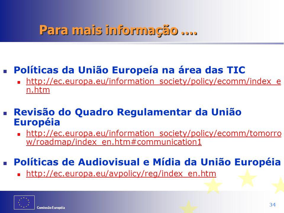 Para mais informação …. Políticas da União Europeía na área das TIC