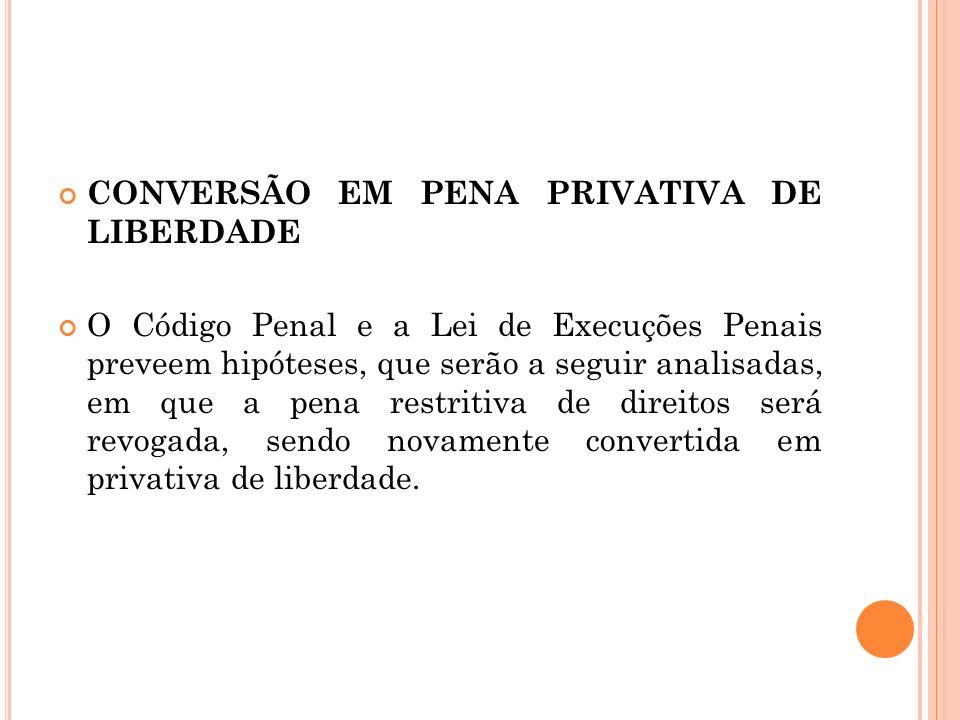 CONVERSÃO EM PENA PRIVATIVA DE LIBERDADE