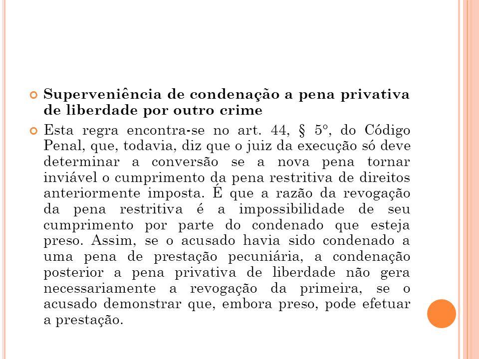 Superveniência de condenação a pena privativa de liberdade por outro crime