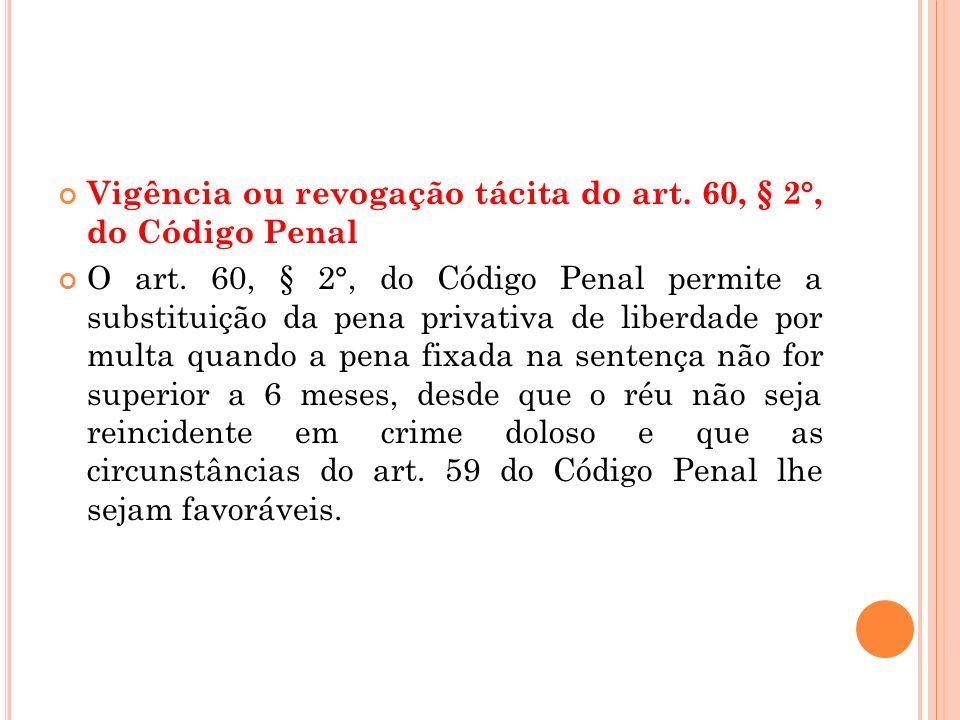 Vigência ou revogação tácita do art. 60, § 2°, do Código Penal