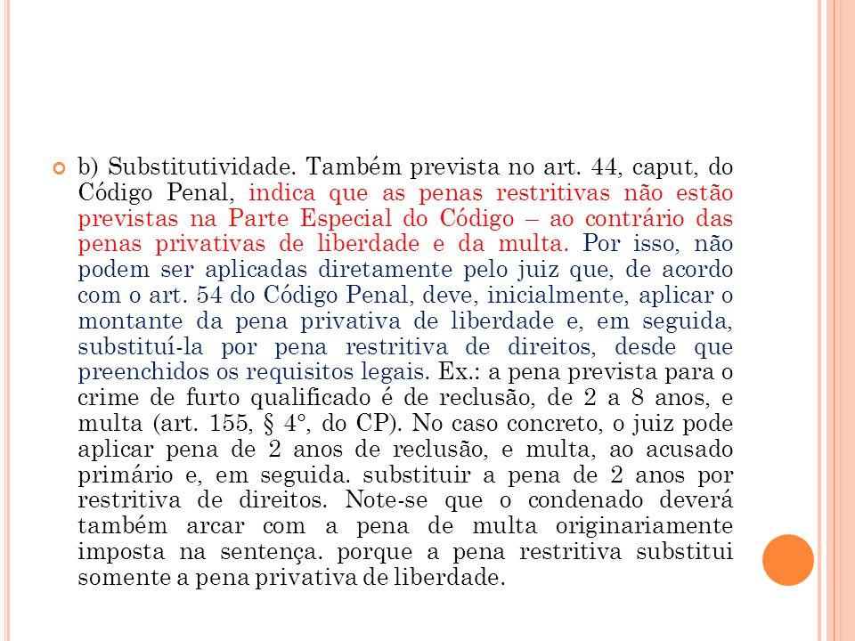 b) Substitutividade. Também prevista no art