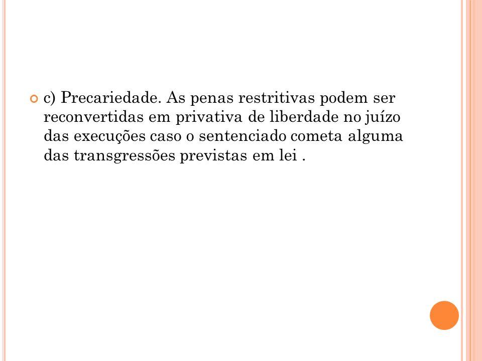 c) Precariedade.