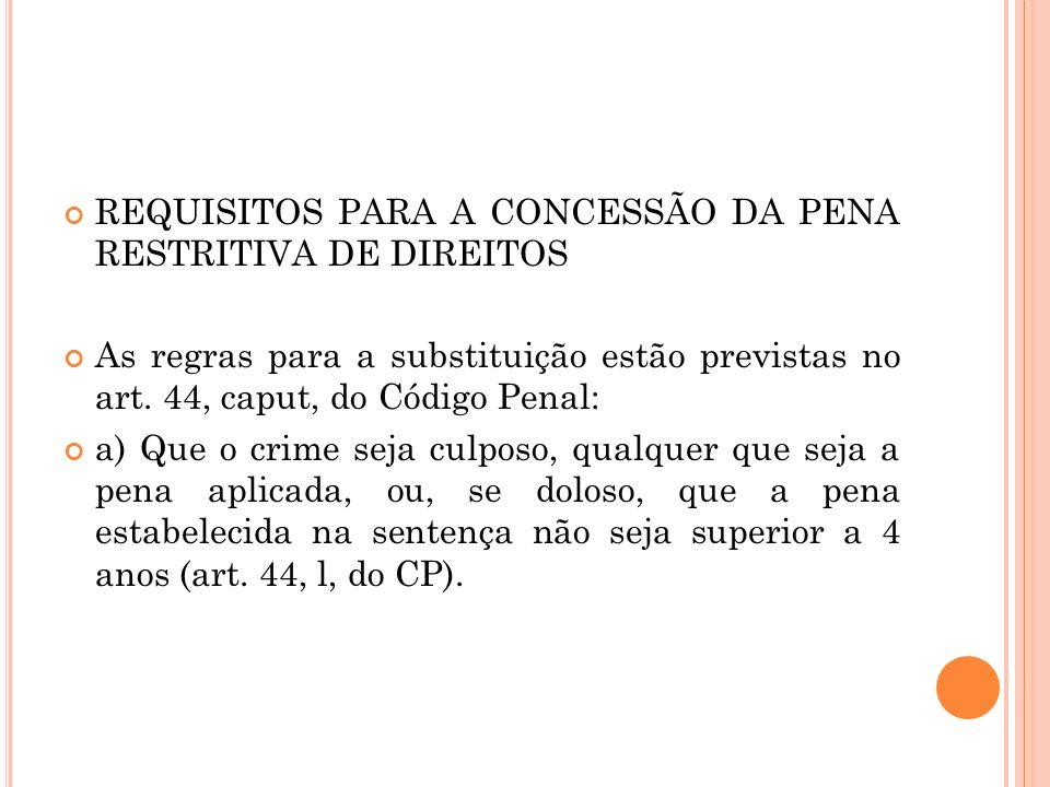 REQUISITOS PARA A CONCESSÃO DA PENA RESTRITIVA DE DIREITOS