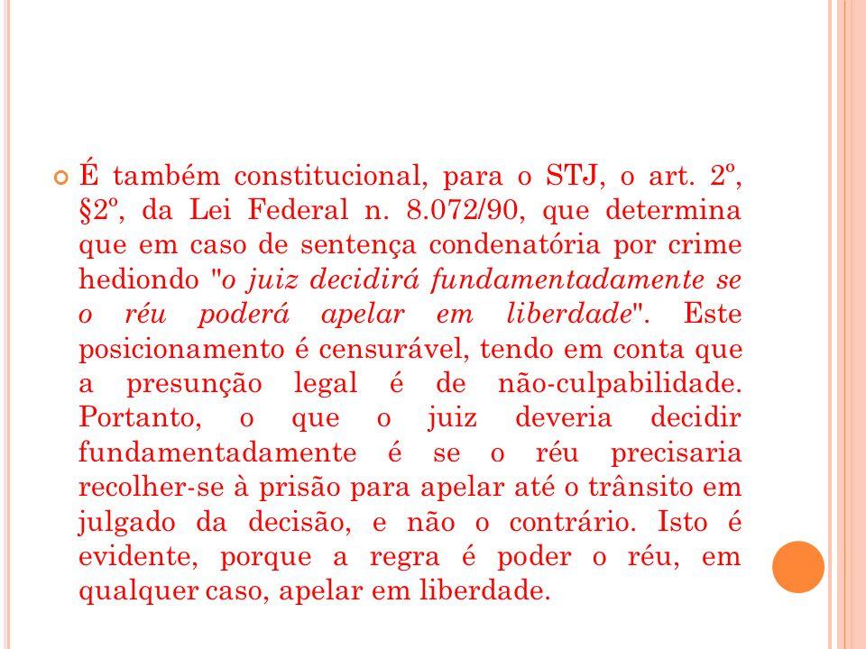 É também constitucional, para o STJ, o art. 2º, §2º, da Lei Federal n