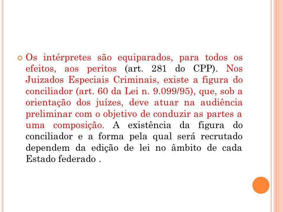 Os intérpretes são equiparados, para todos os efeitos, aos peritos (art.