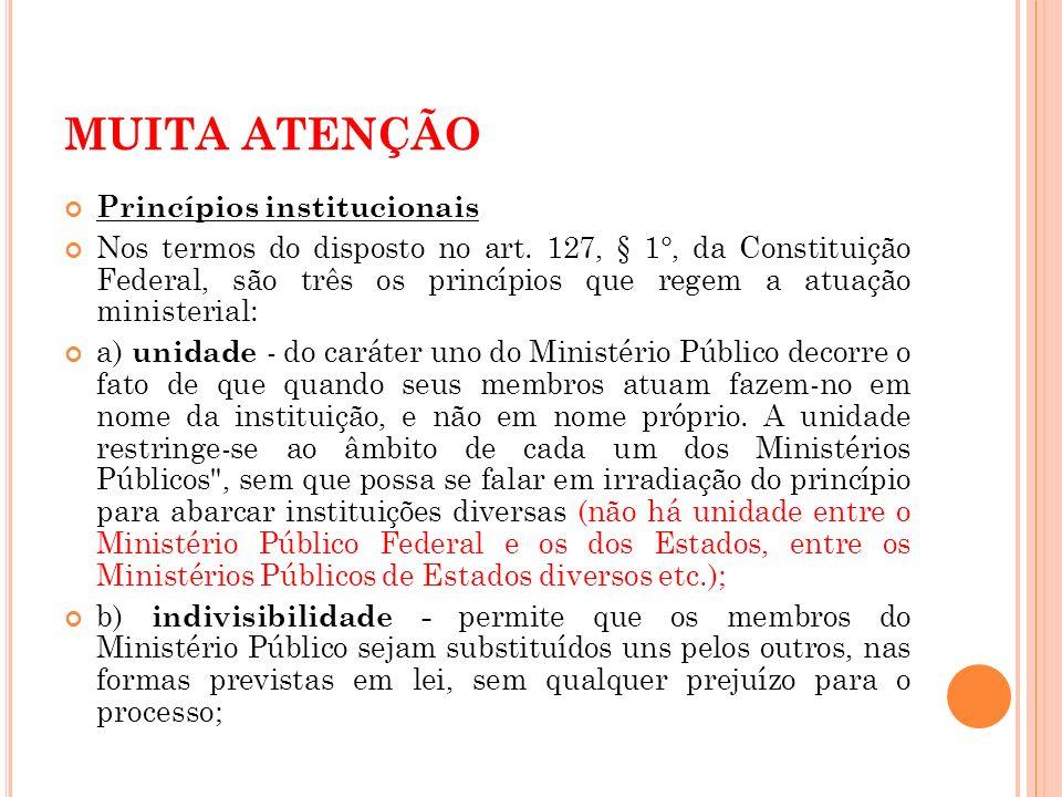 MUITA ATENÇÃO Princípios institucionais