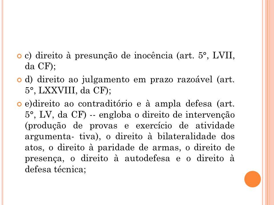 c) direito à presunção de inocência (art. 5°, LVII, da CF);