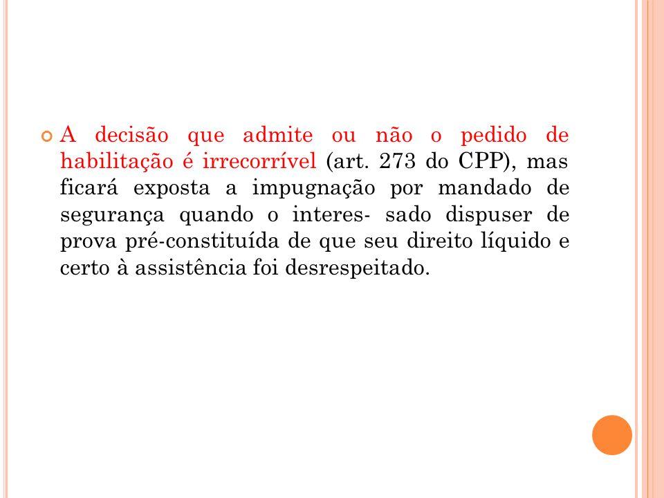 A decisão que admite ou não o pedido de habilitação é irrecorrível (art.