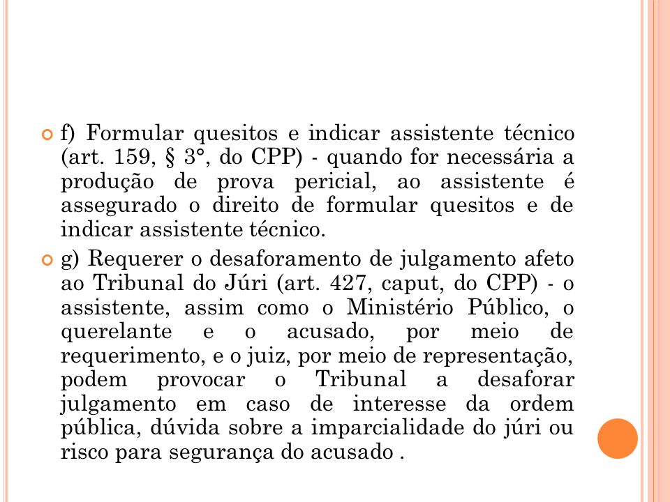 f) Formular quesitos e indicar assistente técnico (art