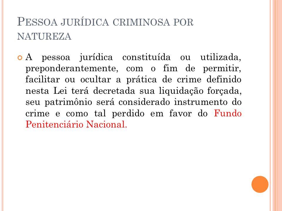Pessoa jurídica criminosa por natureza