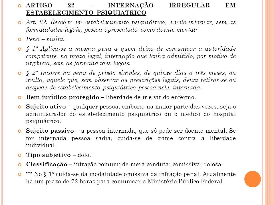 ARTIGO 22 – INTERNAÇÃO IRREGULAR EM ESTABELECIMENTO PSIQUIÁTRICO
