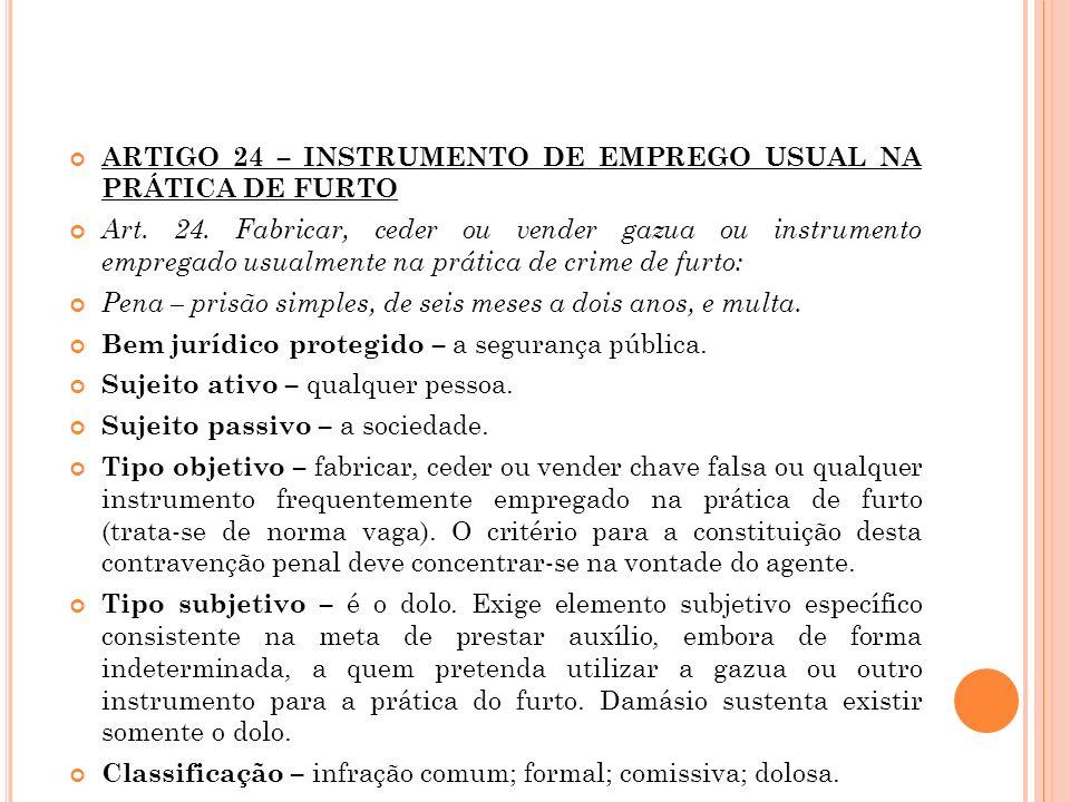 ARTIGO 24 – INSTRUMENTO DE EMPREGO USUAL NA PRÁTICA DE FURTO
