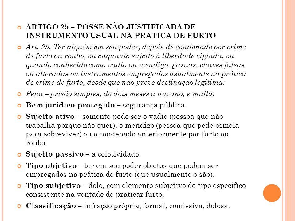 ARTIGO 25 – POSSE NÃO JUSTIFICADA DE INSTRUMENTO USUAL NA PRÁTICA DE FURTO