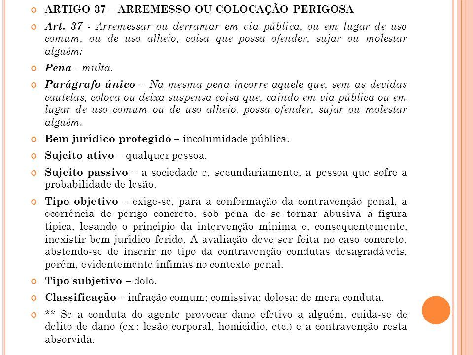 ARTIGO 37 – ARREMESSO OU COLOCAÇÃO PERIGOSA