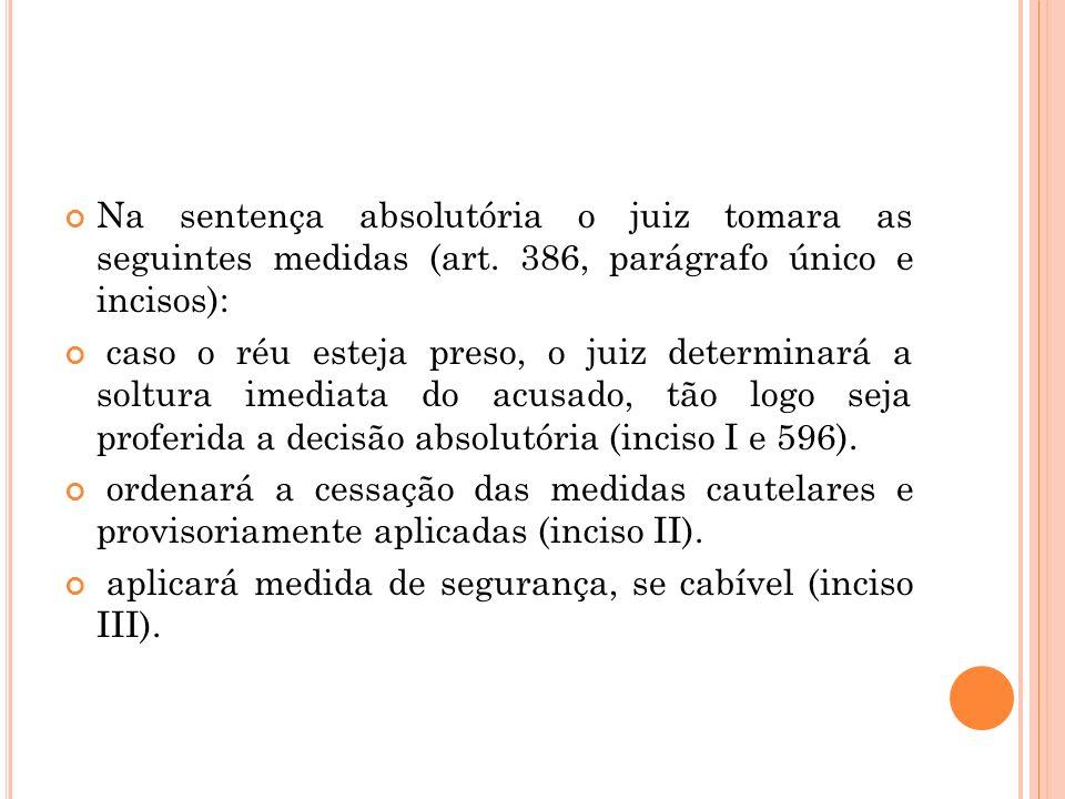 Na sentença absolutória o juiz tomara as seguintes medidas (art
