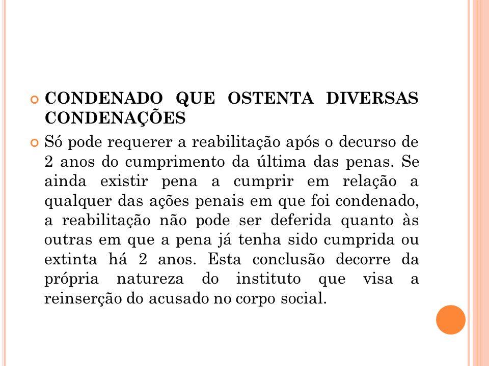 CONDENADO QUE OSTENTA DIVERSAS CONDENAÇÕES