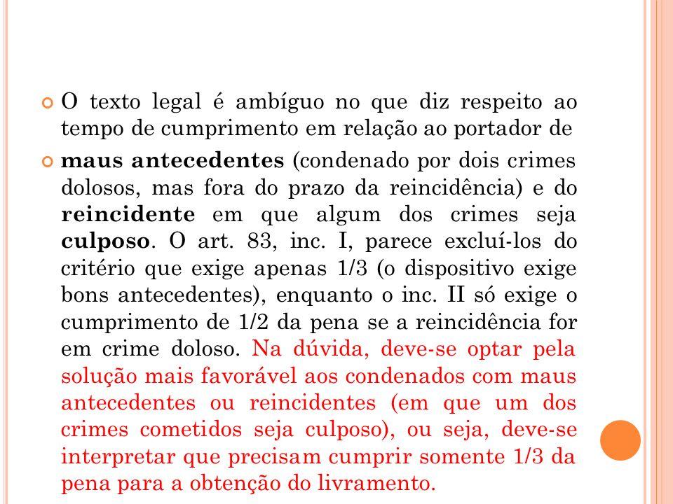 O texto legal é ambíguo no que diz respeito ao tempo de cumprimento em relação ao portador de