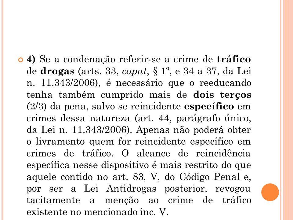 4) Se a condenação referir-se a crime de tráfico de drogas (arts