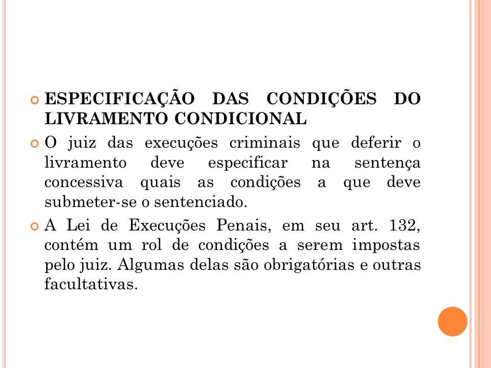 ESPECIFICAÇÃO DAS CONDIÇÕES DO LIVRAMENTO CONDICIONAL