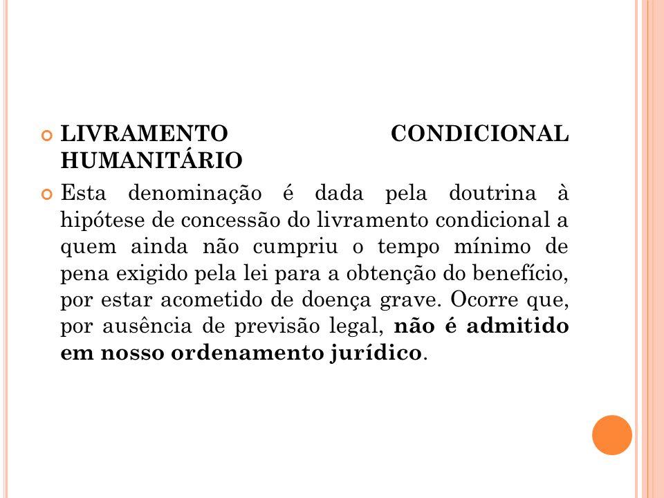 LIVRAMENTO CONDICIONAL HUMANITÁRIO