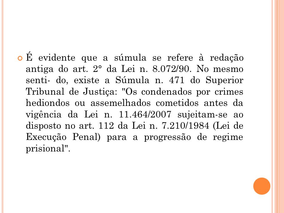 É evidente que a súmula se refere à redação antiga do art. 2° da Lei n