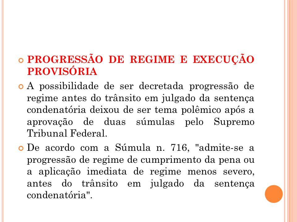 PROGRESSÃO DE REGIME E EXECUÇÃO PROVISÓRIA