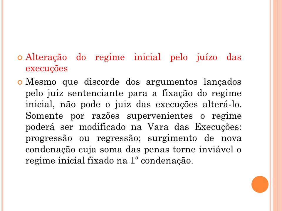 Alteração do regime inicial pelo juízo das execuções