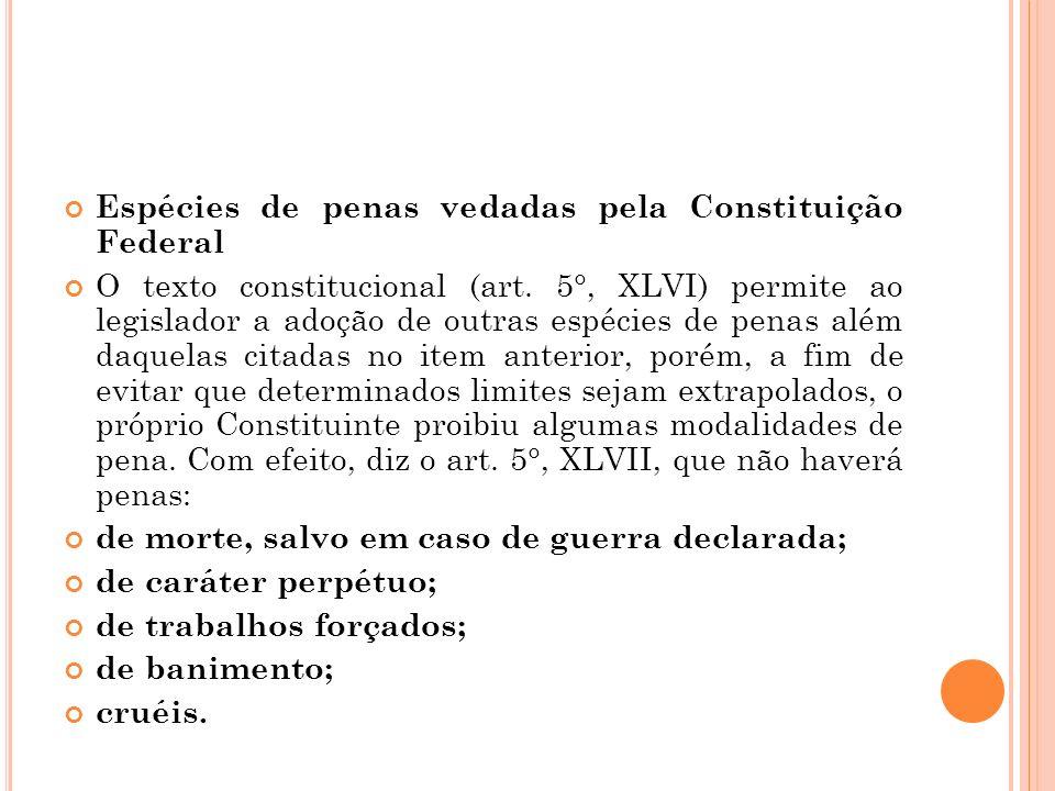 Espécies de penas vedadas pela Constituição Federal