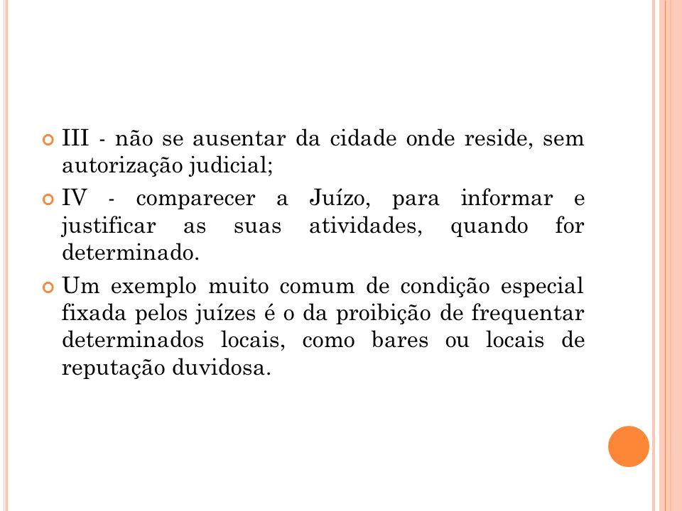 III - não se ausentar da cidade onde reside, sem autorização judicial;